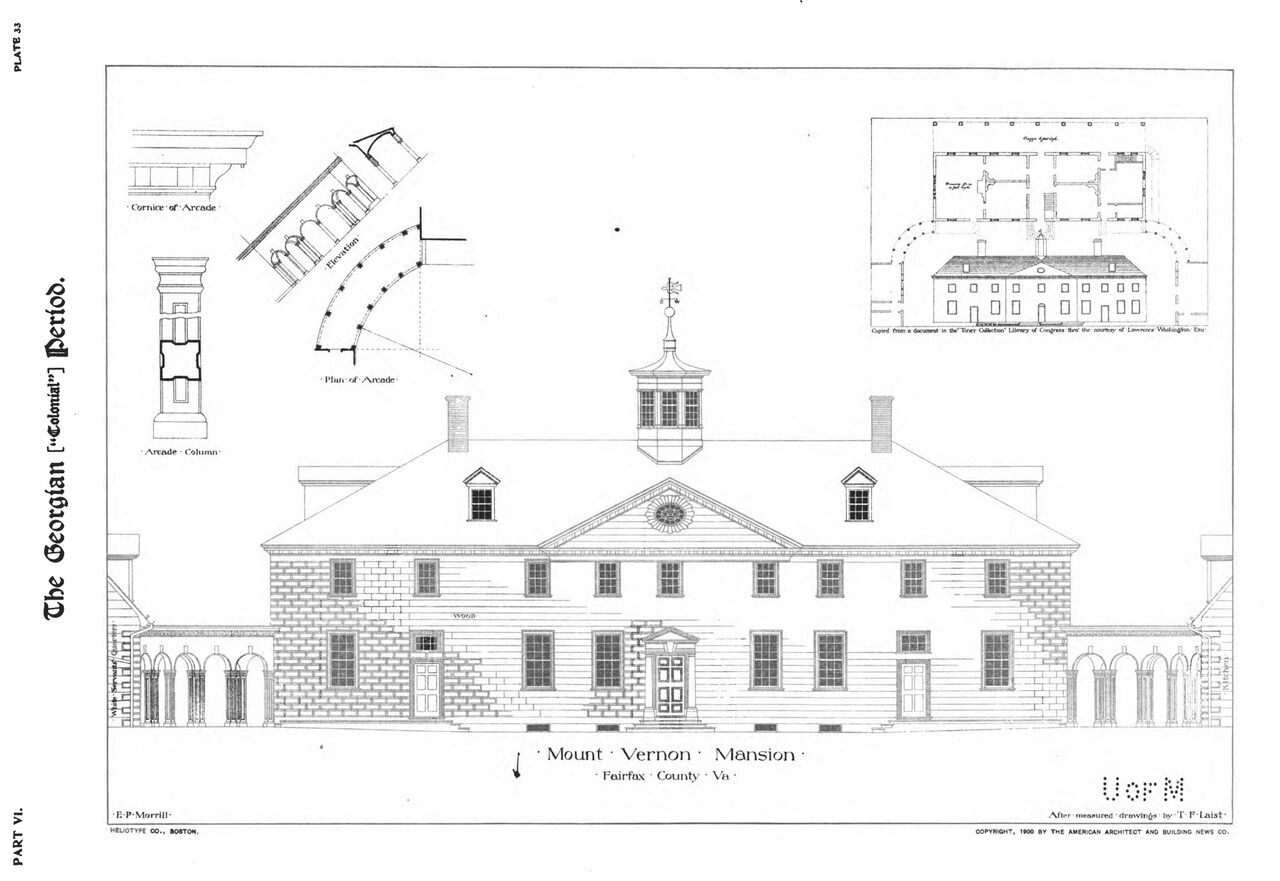 The first measured drawings of Mount Vernon published in the United States. J. C. Halden et al., The Georgian Period, Being Measured Drawings of Colonial Work, vol. 6 (American Architect and Building News Co., 1900), plate 33. Courtesy of Google Books.